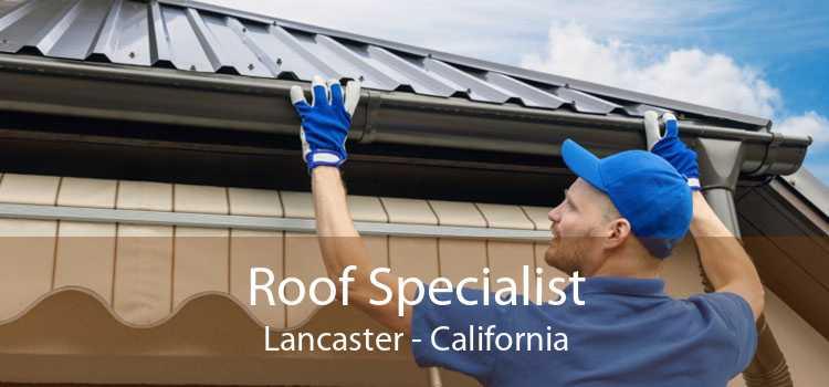 Roof Specialist Lancaster - California