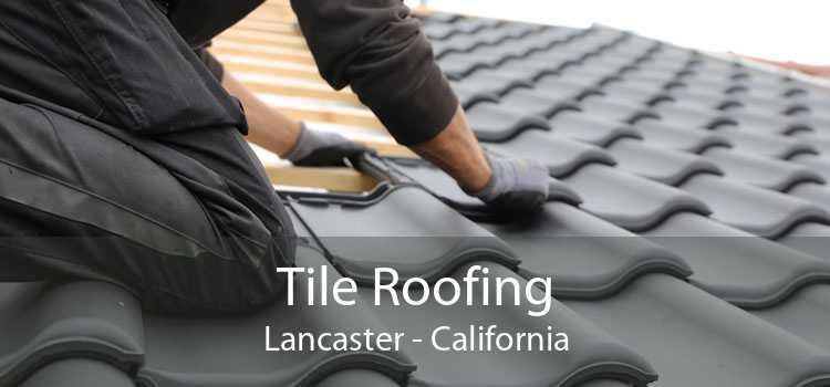 Tile Roofing Lancaster - California